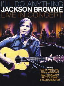 Film Jackson Browne. I'll Do Anything. Live In Concert