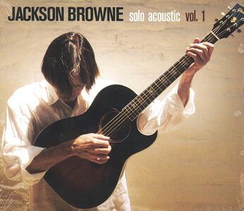 Solo Acoustic vol.1 - CD Audio di Jackson Browne