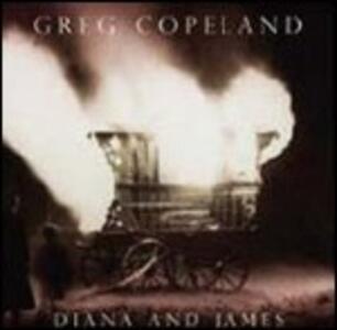 Diana and James - CD Audio di Greg Copeland