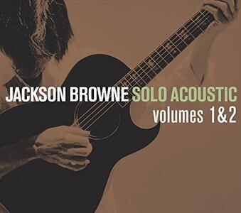 Solo Acoustic 1 & 2 - CD Audio di Jackson Browne