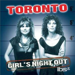 Girl's Night Out - CD Audio di Toronto