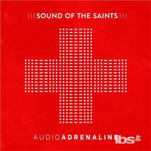 Sound of the Saints - CD Audio di Audio Adrenaline