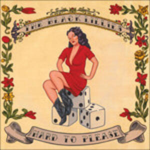 Hard to Please - CD Audio di Black Lillies
