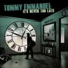 It's Never Too Late - Vinile LP di Tommy Emmanuel