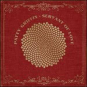Servant of Love - CD Audio di Patty Griffin