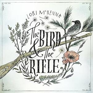 Bird and the Rifle - CD Audio di Lori McKenna