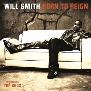 Born to Reign - CD Audio di Will Smith