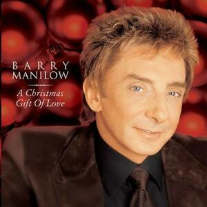 Christmas Gift of Love - CD Audio di Barry Manilow