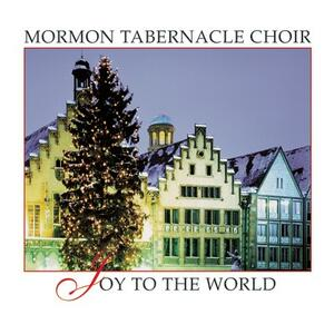 Joy to the World - CD Audio di Mormon Tabernacle Choir