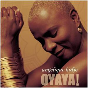 Oyaya! - CD Audio di Angelique Kidjo