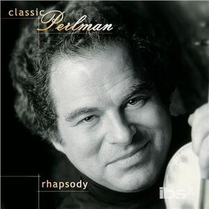 Classic Perlman. Rhapsody - CD Audio di Itzhak Perlman
