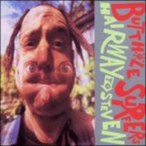 Hairway to Steven - CD Audio di Butthole Surfers