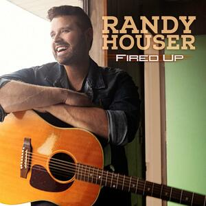 Fired Up - CD Audio di Randy Houser