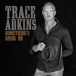 Something's Going on - CD Audio di Trace Adkins