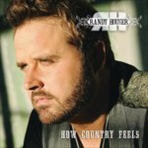 How Country Feels - CD Audio di Randy Houser