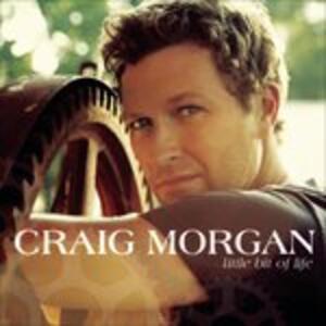 Little Bit of Life - CD Audio di Craig Morgan