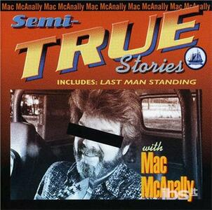 Semi-True Stories - CD Audio di Mac McAnally