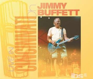 Live in Cincinnati - CD Audio di Jimmy Buffett