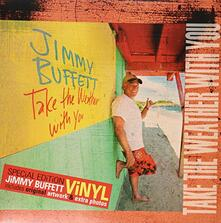 Take the Weather with You - Vinile LP di Jimmy Buffett