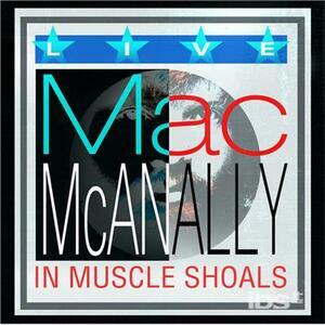 Live from Muscle Shoals - CD Audio di Mac McAnally