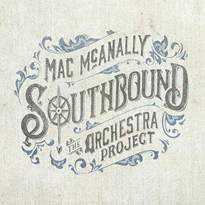 Southbound. - CD Audio di Mac McAnally