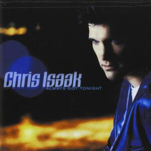 Always Got Tonight - CD Audio di Chris Isaak