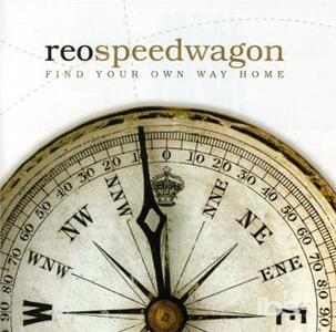 Find Your Own Way Home - CD Audio di REO Speedwagon