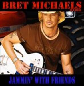 Jammin with Friends - CD Audio di Bret Michaels