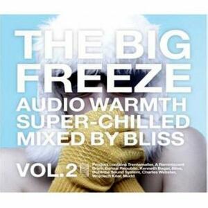 The Big Freeze vol.2. Audio Warmth Super Chilled - CD Audio di Bliss