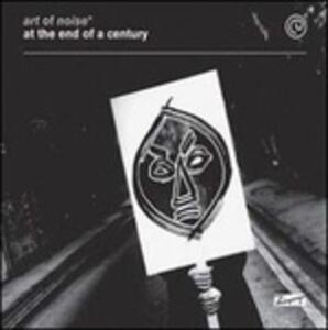 At the End of the Century - CD Audio di Art of Noise