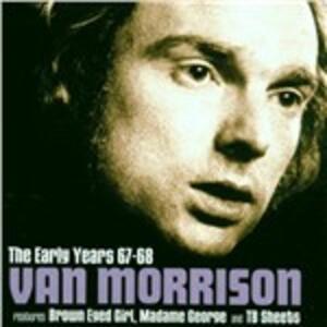 Early Years 67-68 - CD Audio di Van Morrison
