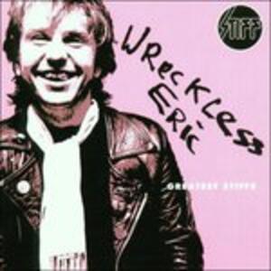 Greatest Stiff - CD Audio di Wreckless Eric