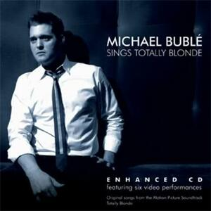 Sings Totally Blonde - CD Audio di Michael Bublé