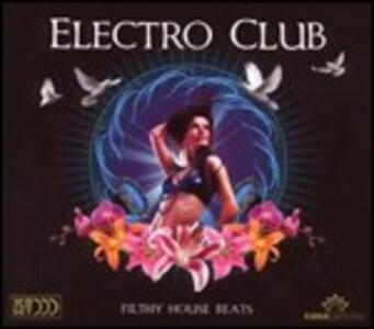 Electro Club. Filthy House Beats - CD Audio
