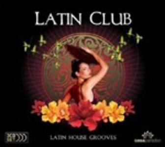 Latin Club. Latin House Grooves - CD Audio
