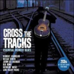 Cross the Tracks - CD Audio
