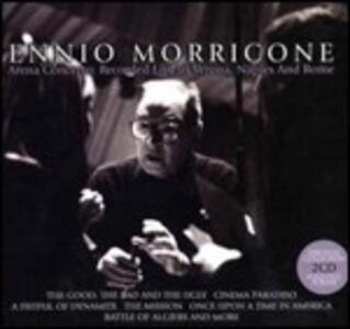 Arena Concerto. Recorded Live in Verona, Naples and Rome - CD Audio di Ennio Morricone