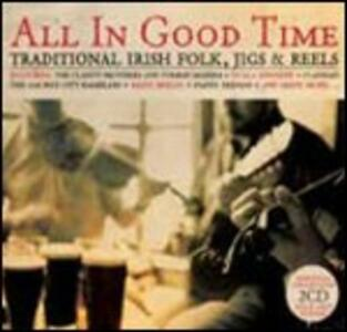 All in Good Time. Traditional Irish Folk, Jigs & Reels - CD Audio