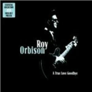 A True Love Goodbye - CD Audio di Roy Orbison