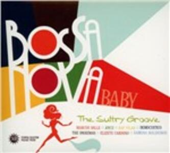 Bossa Nova Baby. The Sultry Groove - CD Audio