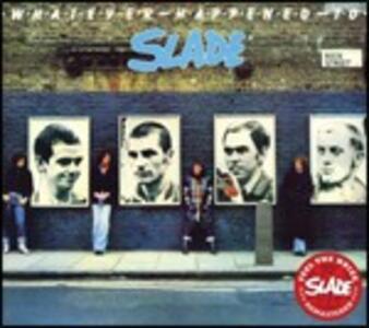 Whatever Happened to Slade - CD Audio di Slade