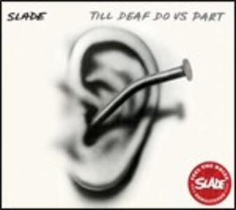 Till Deaf Do Us Part - CD Audio di Slade