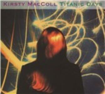 Titantic Days - CD Audio di Kirsty MacColl