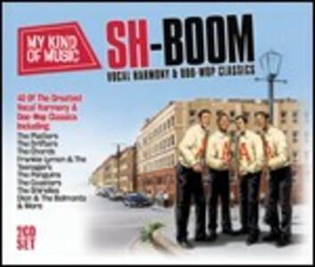 Sh-Boom. Vocal Harmony & Doo-Woop Classics - CD Audio