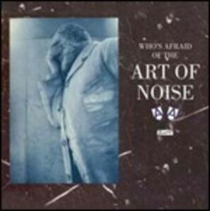 Who's Afraid of the Art of Noise - CD Audio + DVD di Art of Noise