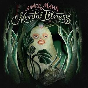 Mental Illness - Vinile LP di Aimee Mann