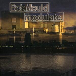 Modulate - CD Audio di Bob Mould
