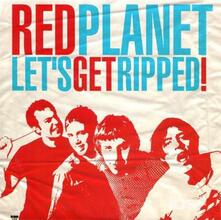 Let's Get Ripped - Vinile 7'' di Red Planet
