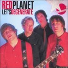 Let's Degenerate - Vinile LP di Red Planet