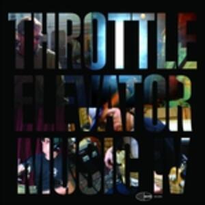 Throttle Elevator Music IV - CD Audio di Throttle Elevator Music,Kamasi Washington